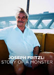 JOSEF FRITZL Story of a Monster Verfügbar ab 01.01